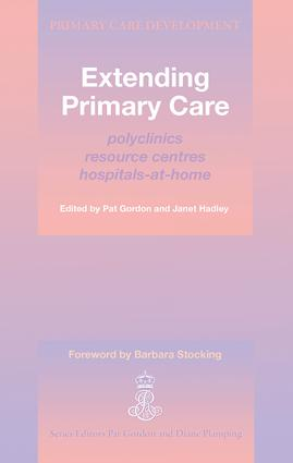 Extending Primary Care: Polyclinics, Resource Centres, Hospital-at-Home, 1st Edition (Paperback) book cover