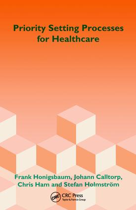 Priority Setting Processes for Healthcare: In Oregon, USA; New Zealand; the Netherlands; Sweden; and the United Kingdom, 1st Edition (Paperback) book cover