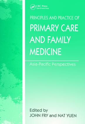 The Principles and Practice of Primary Care and Family Medicine: Asia-Pacific Perspectives, 1st Edition (Hardback) book cover