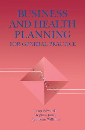 Business and Health Planning in General Practice: 1st Edition (Paperback) book cover