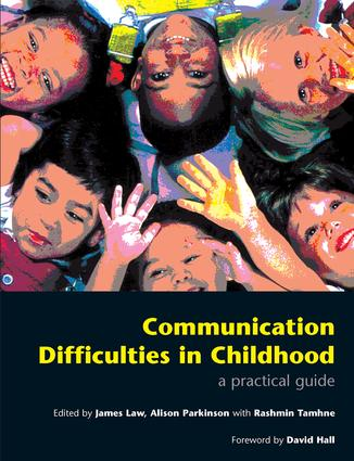 Communication Difficulties in Childhood: A Practical Guide, 1st Edition (e-Book) book cover
