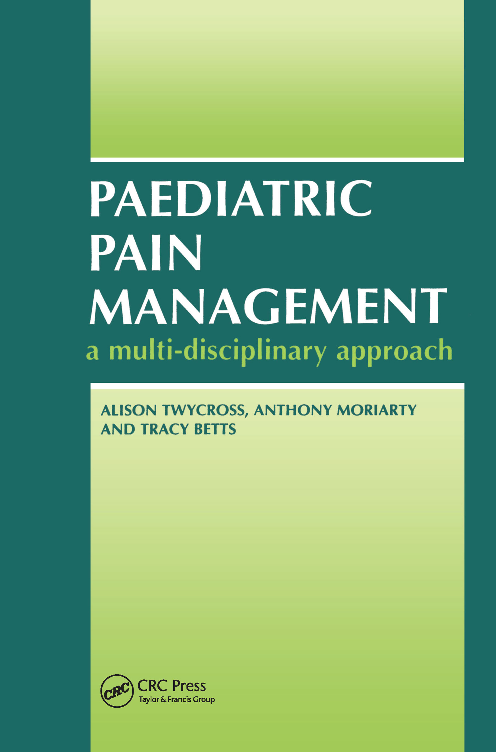 Paediatric Pain Management: A Multi-Disciplinary Approach, 1st Edition (Paperback) book cover