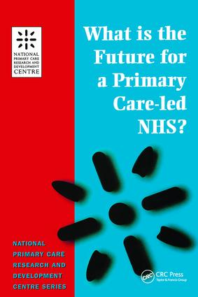 What is the Future for a Primary Care-Led NHS?: 1st Edition (Paperback) book cover