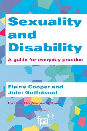 Sexuality and Disability: A Guide for Everyday Practice, 1st Edition (Paperback) book cover