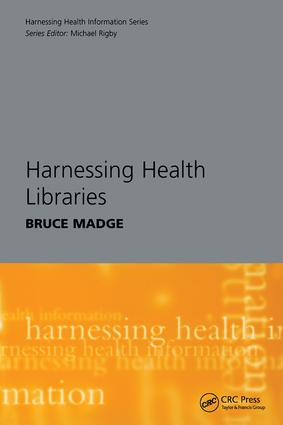 Harnessing Health Libraries: 1st Edition (Paperback) book cover