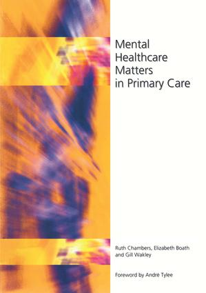 Mental Healthcare Matters In Primary Care: 1st Edition (Paperback) book cover