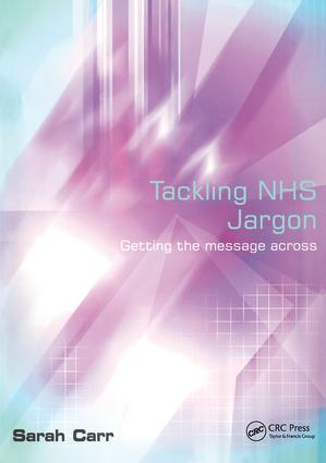 Tackling NHS Jargon: Getting the Message Across, 1st Edition (Paperback) book cover