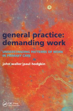 General Practice--Demanding Work: Understanding Patterns of Work in Primary Care, 1st Edition (Paperback) book cover