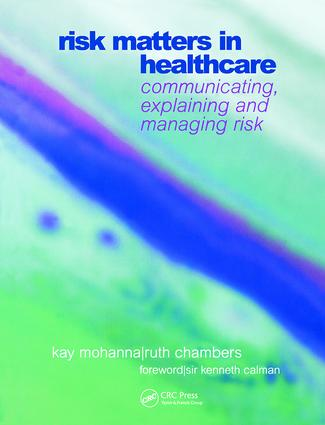 Risk Matters in Healthcare: Communicating, Explaining and Managing Risk, 1st Edition (Paperback) book cover