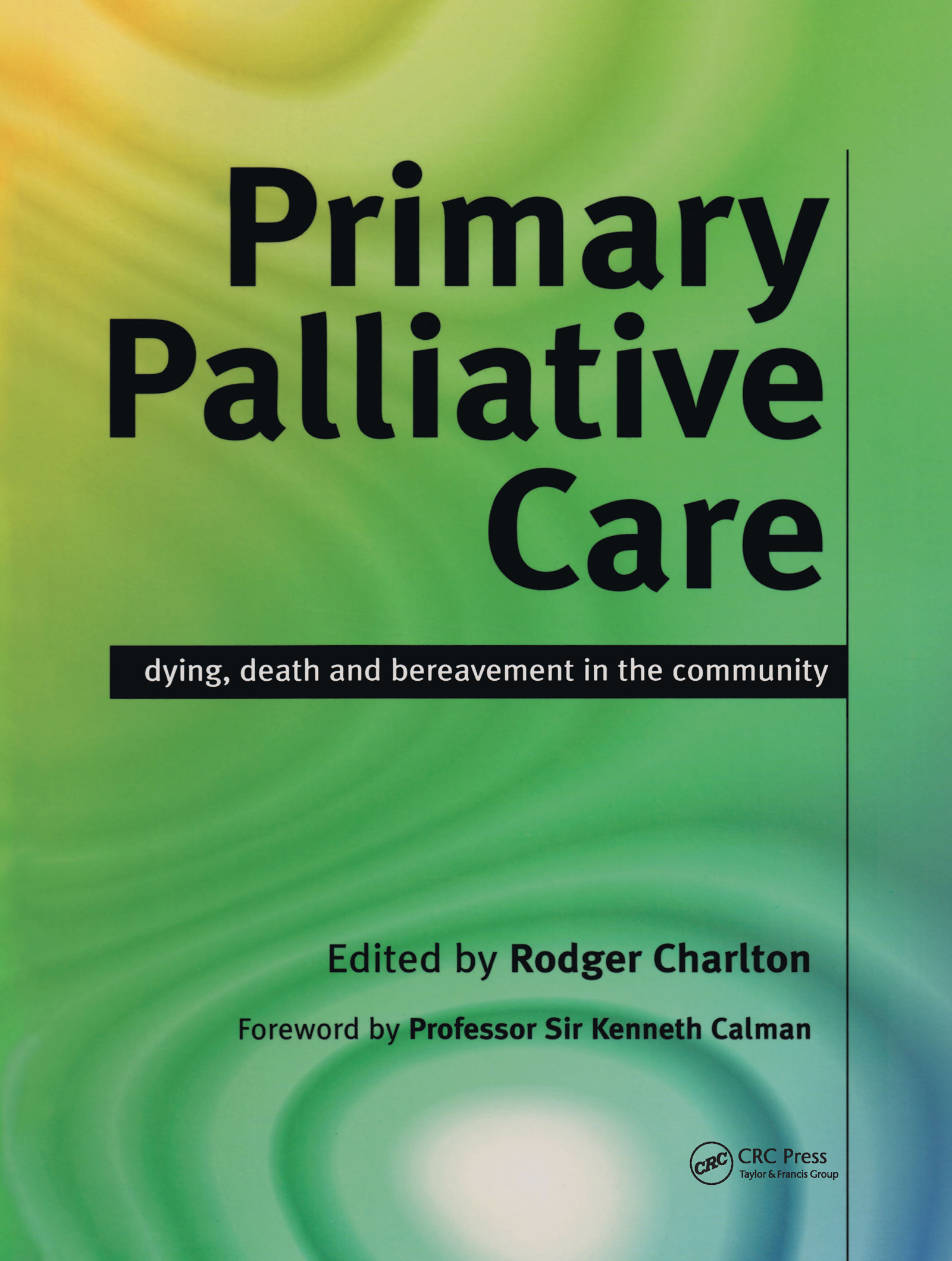 Primary Palliative Care: Dying, Death and Bereavement in the Community, 1st Edition (Paperback) book cover