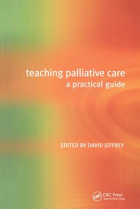 Teaching Palliative Care: A Practical Guide, 1st Edition (Paperback) book cover
