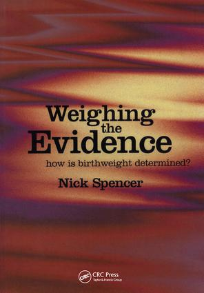 Weighing the Evidence: How is Birthweight Determined? book cover