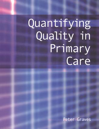 Quantifying Quality in Primary Care: 1st Edition (Paperback) book cover