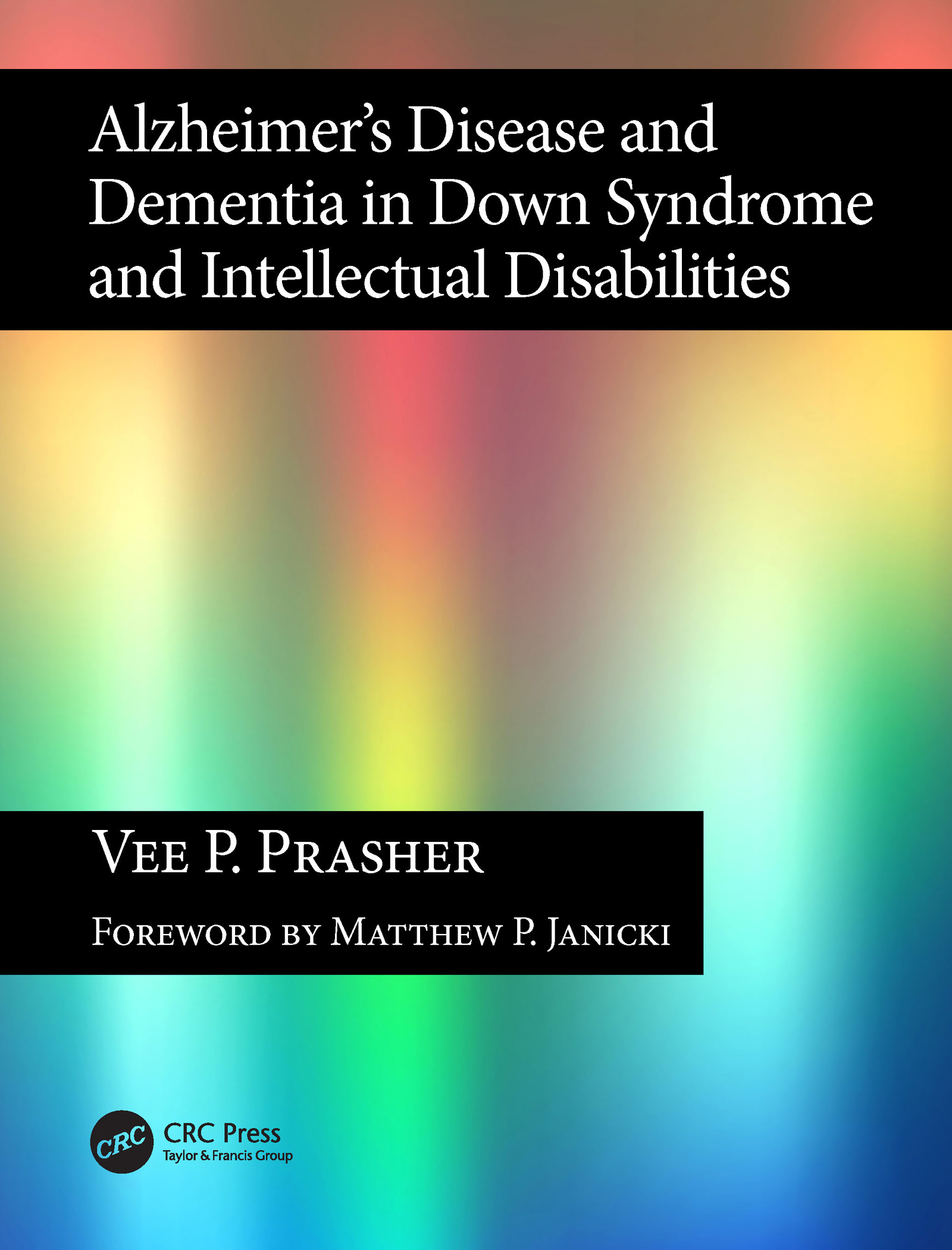 Alzheimer's Disease and Dementia in Down Syndrome and Intellectual Disabilities: 1st Edition (Paperback) book cover