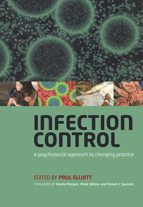 Infection Control: A Psychosocial Approach to Changing Practice, 1st Edition (Paperback) book cover