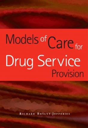 Models of Care for Drug Service Provision: 1st Edition (Paperback) book cover