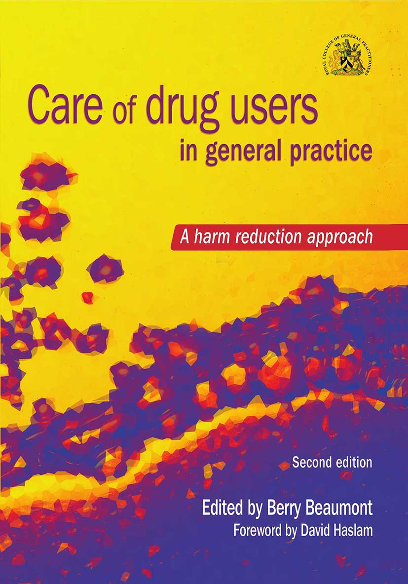 Care of Drug Users in General Practice: A Harm Reduction Approach, Second Edition, 2nd Edition (Paperback) book cover