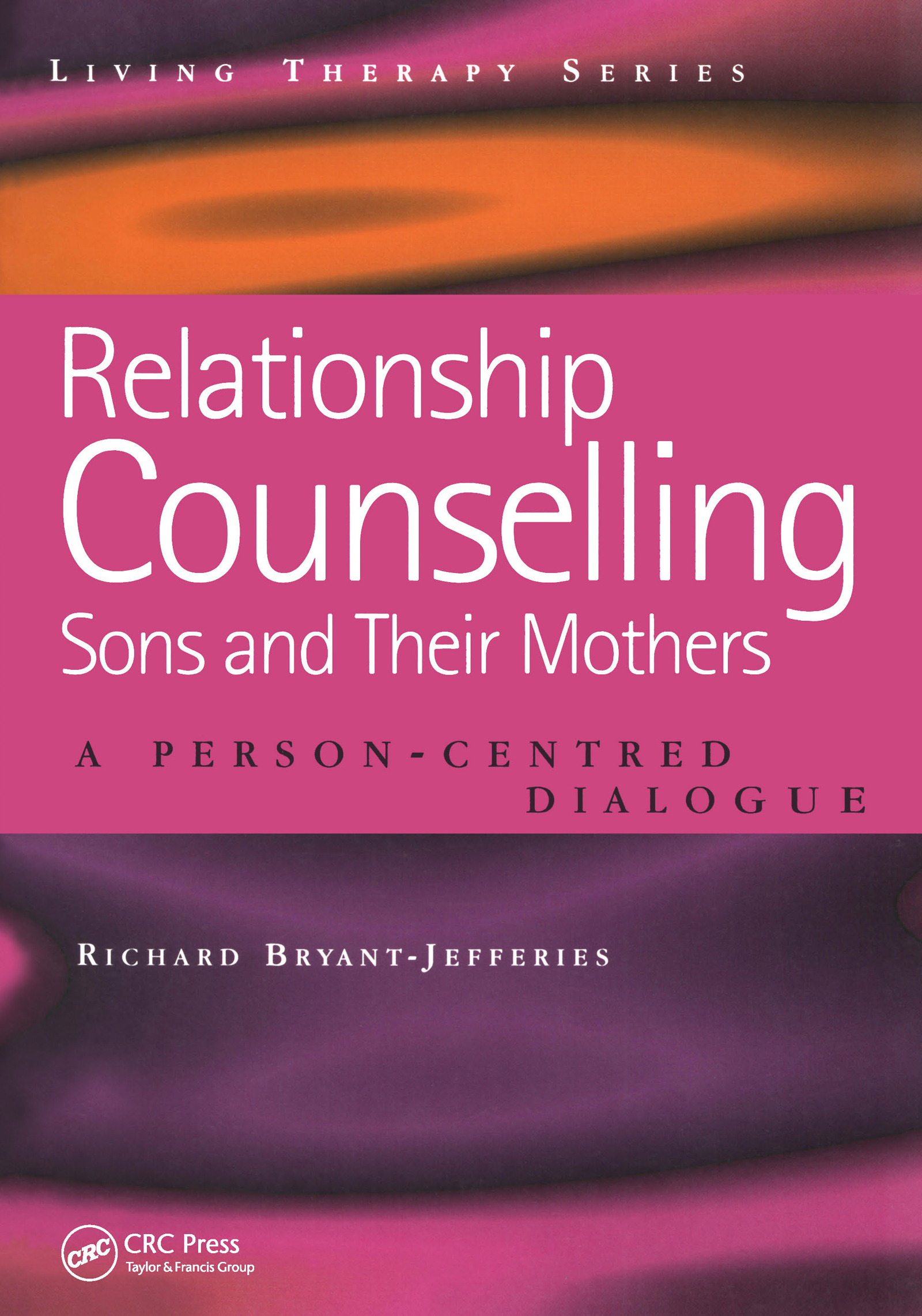 Relationship Counselling - Sons and Their Mothers: A Person-Centred Dialogue book cover