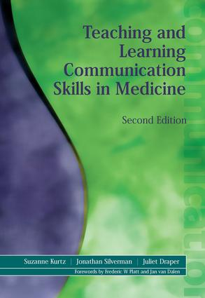 Teaching and Learning Communication Skills in Medicine: 2nd Edition (Paperback) book cover