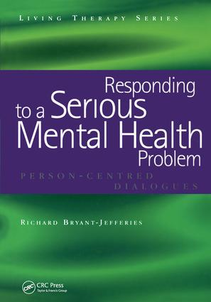 Responding to a Serious Mental Health Problem: Person-Centred Dialogues book cover