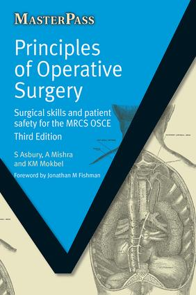 Principles of Operative Surgery: Surgical Skills and Patient Safety for the MRCS OSCE, Third Edition, 3rd Edition (Paperback) book cover