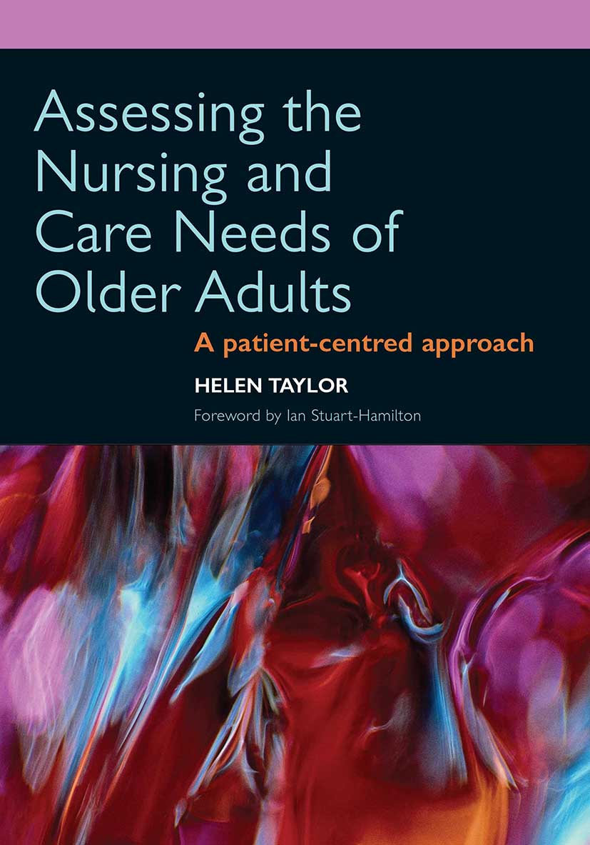 Assessing the Nursing and Care Needs of Older Adults: A Patient-Centred Approach, 1st Edition (Paperback) book cover
