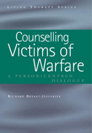 Counselling Victims of Warfare: Person-Centred Dialogues book cover