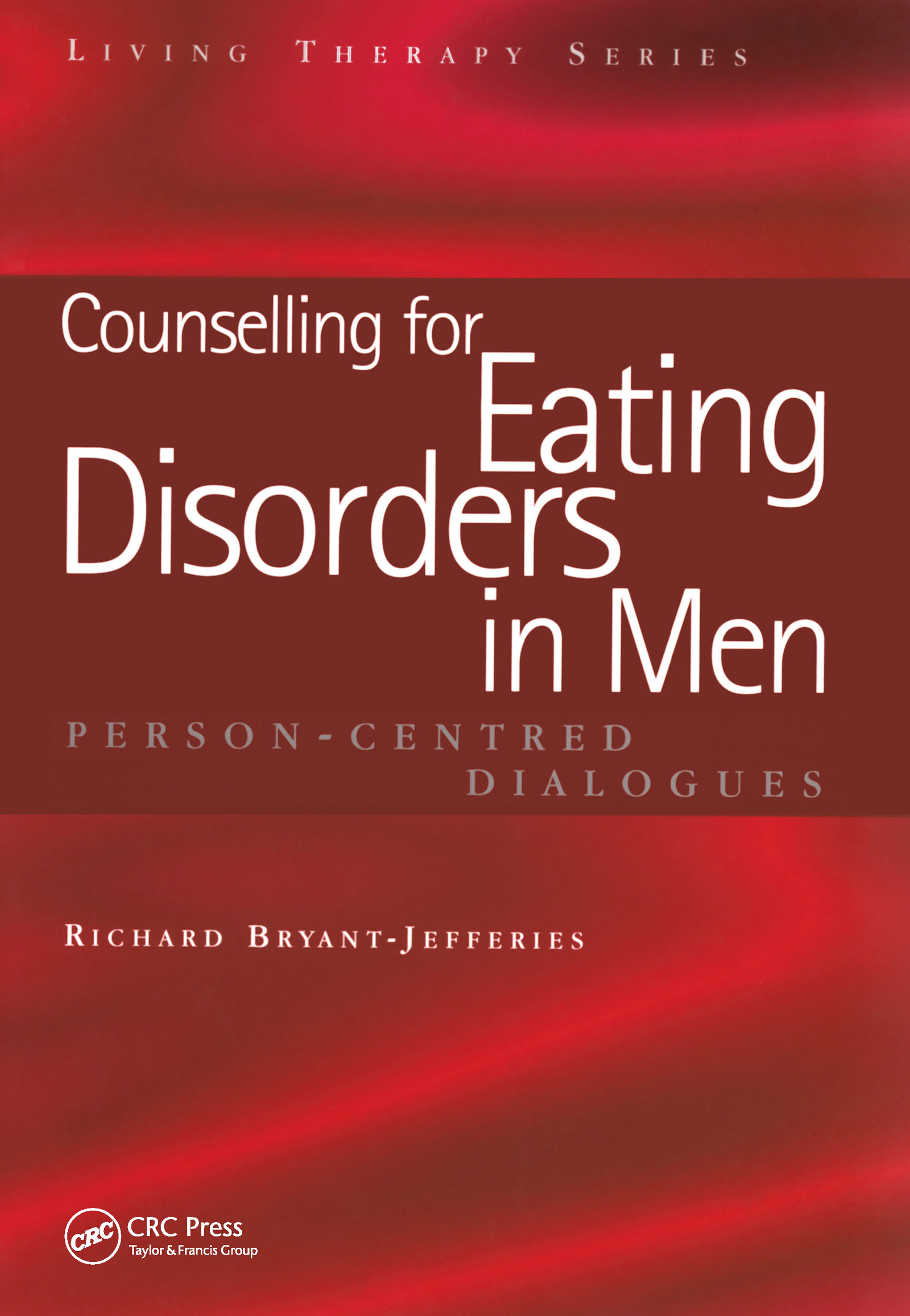 Counselling for Eating Disorders in Men: Person-Centred Dialogues book cover