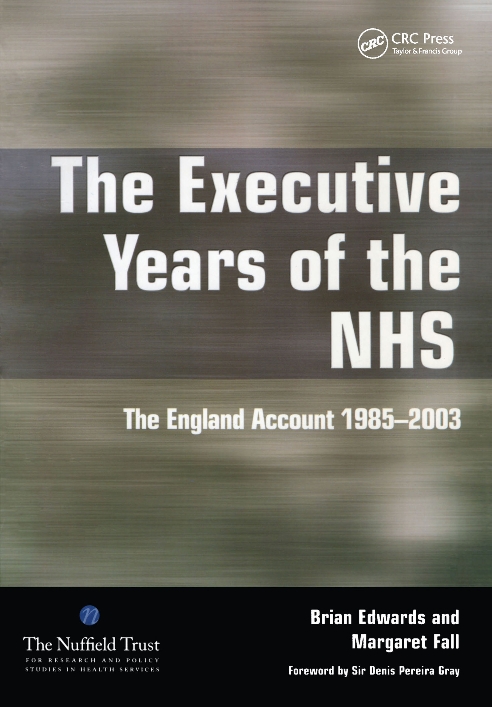 The Executive Years of the NHS: The England Account 1985-2003 book cover