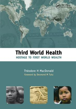 Third World Health: Hostage to First World Wealth, 1st Edition (Paperback) book cover