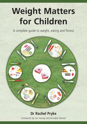 Weight Matters for Children: A Complete Guide to Weight, Eating and Fitness, 1st Edition (Paperback) book cover