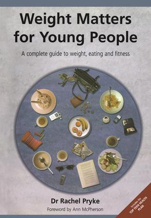 Weight Matters for Young People: A Complete Guide to Weight, Eating and Fitness, 1st Edition (Paperback) book cover