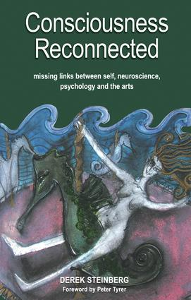 Consciousness Reconnected: Missing Links Between Self, Neuroscience, Psychology and the Arts, 1st Edition (Paperback) book cover