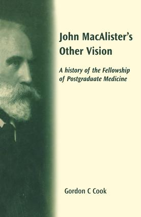 John Macalister's Other Vision: A History of the Fellowship of Postgraduate Medicine, 1st Edition (Hardback) book cover