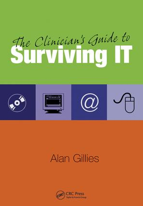 The Clinician's Guide to Surviving IT: 1st Edition (e-Book) book cover