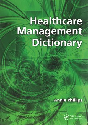 Healthcare Management Dictionary: 1st Edition (Paperback) book cover