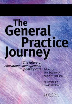 The General Practice Journey: The Future of Educational Management in Primary Care, 1st Edition (Paperback) book cover