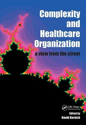 Complexity and Healthcare Organization: A View from the Street, 1st Edition (Paperback) book cover