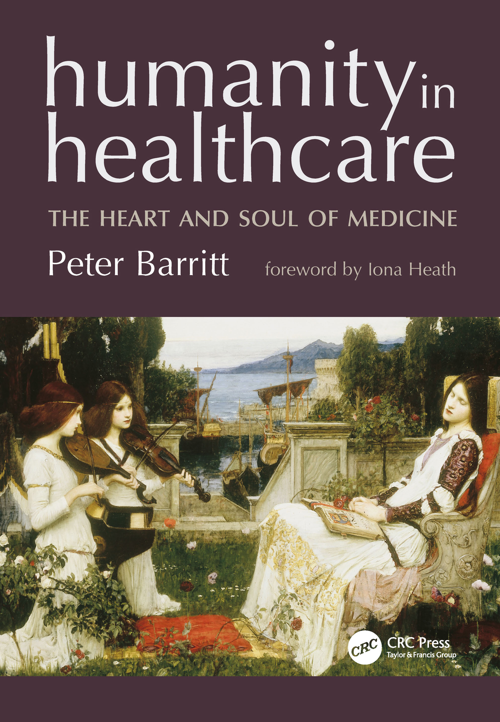 Humanity in Healthcare: The Heart and Soul of Medicine, 1st Edition (Paperback) book cover