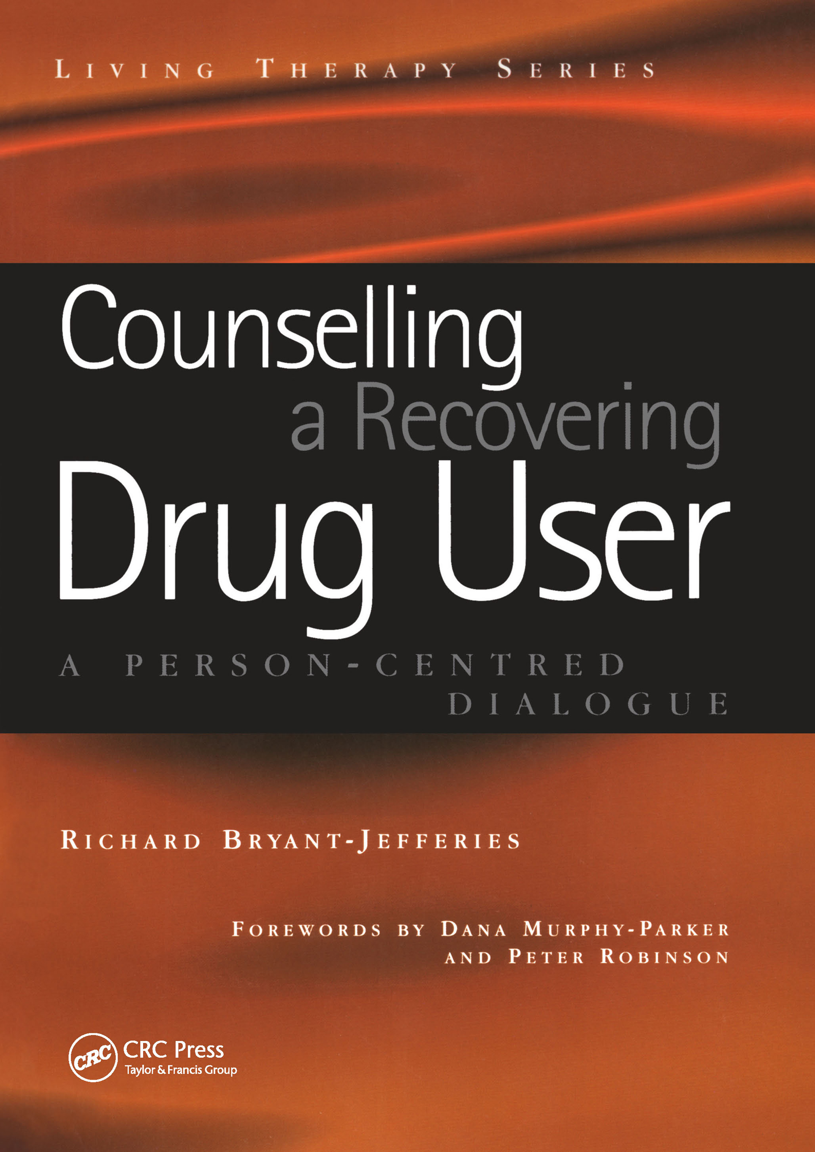 Counselling a Recovering Drug User: A Person-Centered Dialogue book cover