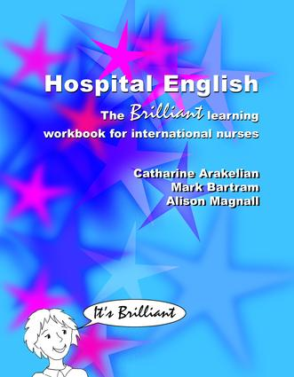 Hospital English: The Brilliant Learning Workbook for International Nurses, 1st Edition (Paperback) book cover