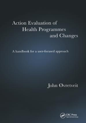 Action Evaluation of Health Programmes and Changes: A Handbook for a User-Focused Approach, 1st Edition (Paperback) book cover
