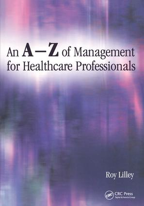 An A-Z of Management for Healthcare Professionals: 1st Edition (Paperback) book cover