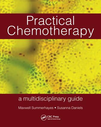 Practical Chemotherapy - A Multidisciplinary Guide: 1st Edition (Paperback) book cover
