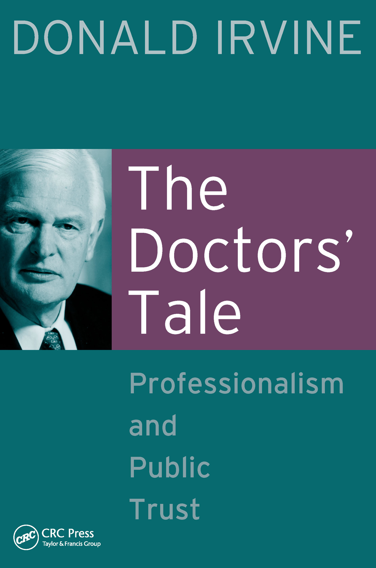 The Doctors' Tale - Professionalism and Public Trust: 1st Edition (Paperback) book cover