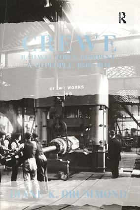 Crewe: Railway Town, Company and People 1840–1914: 1st Edition (Hardback) book cover