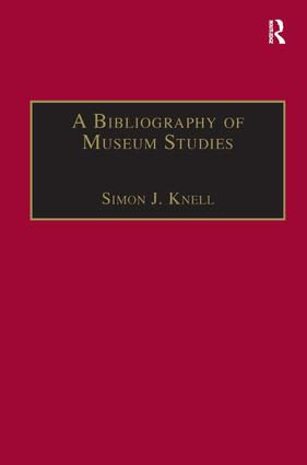 A Bibliography of Museum Studies: 11th Edition (Hardback) book cover