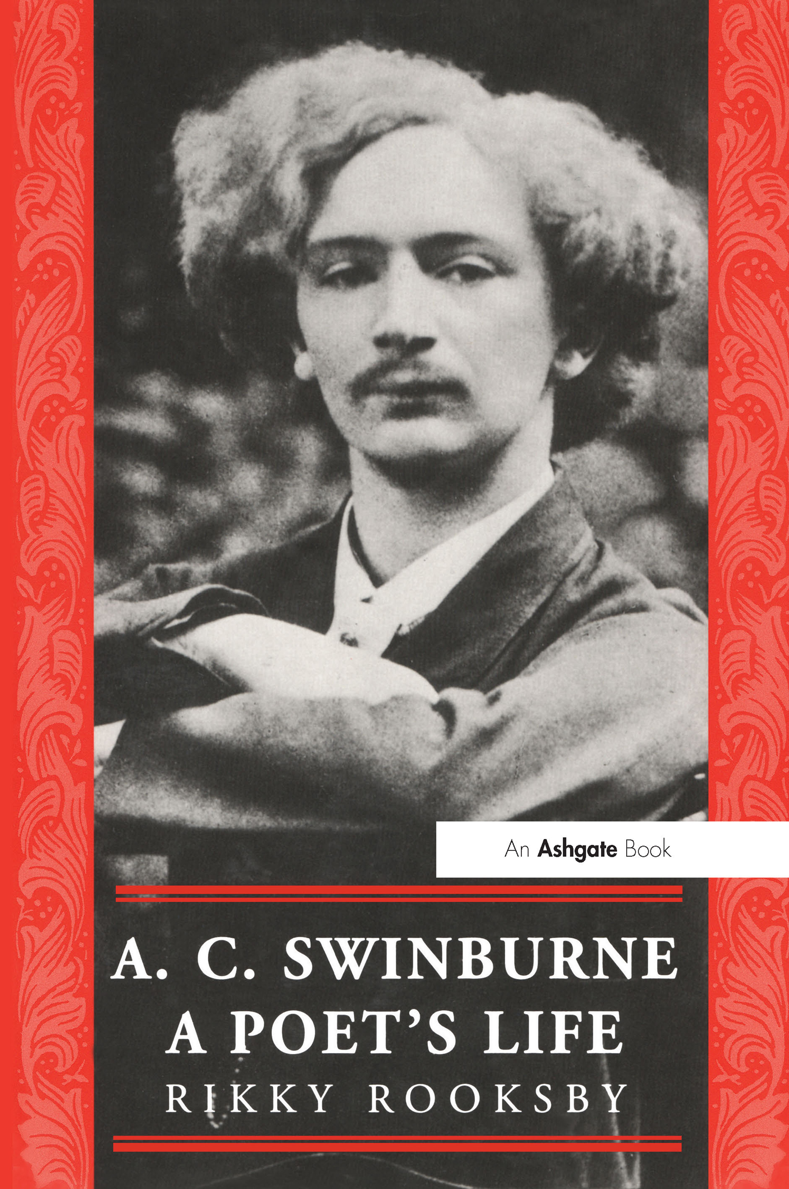 A.C. Swinburne: A Poet's Life, 1st Edition (Hardback) book cover