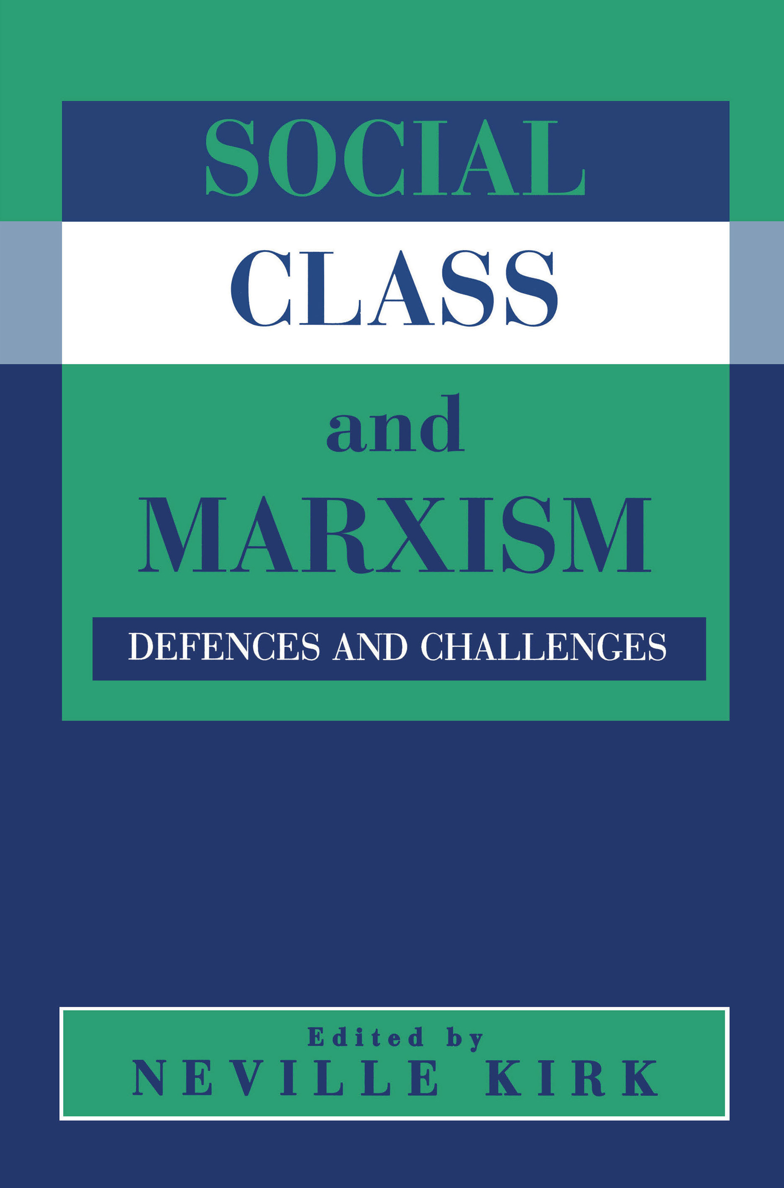 Social Class and Marxism: Defences and Challenges, 1st Edition (Hardback) book cover