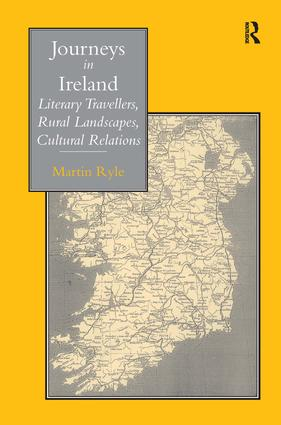 Journeys in Ireland: Literary Travellers, Rural Landscapes, Cultural Relations, 1st Edition (Hardback) book cover